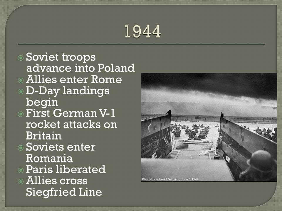 1944 Soviet troops advance into Poland Allies enter Rome