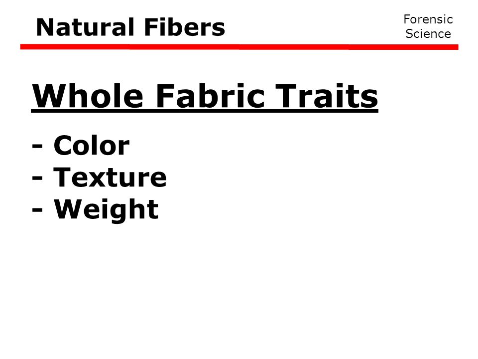 Whole Fabric Traits - Color - Texture - Weight Natural Fibers