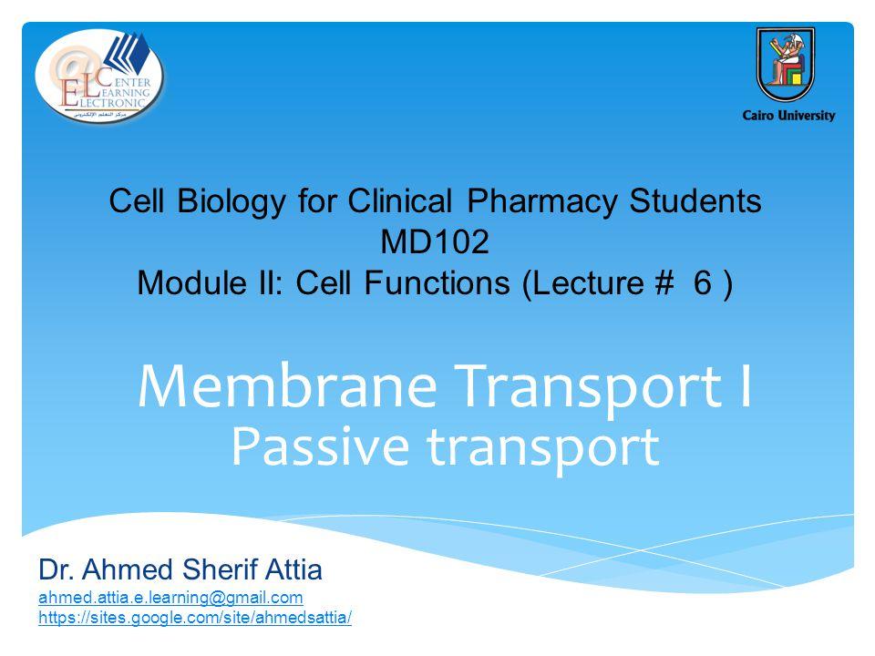 Membrane Transport I Passive transport