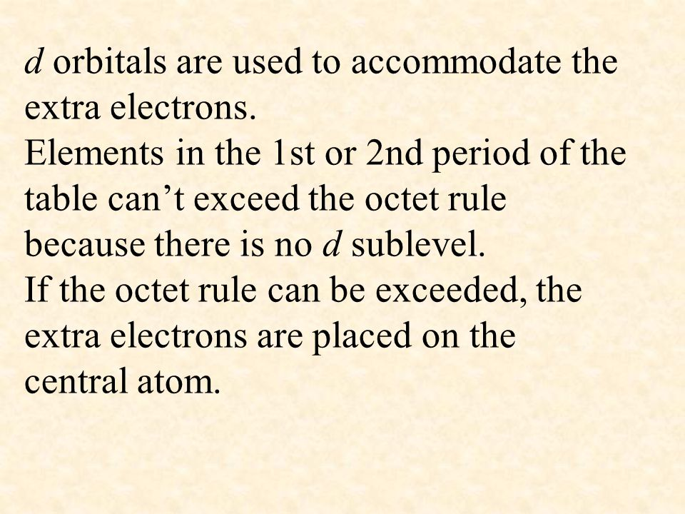 d orbitals are used to accommodate the extra electrons