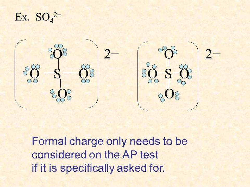 Ex. SO42− O 2− O 2− O S O O S O. O O.