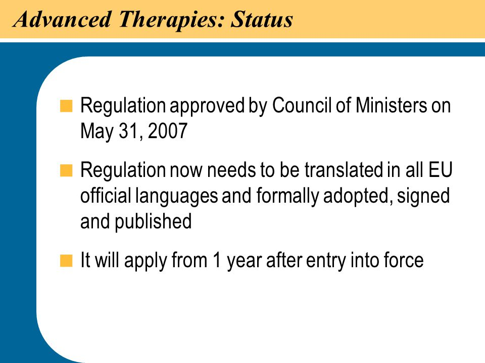 Advanced Therapies: Status