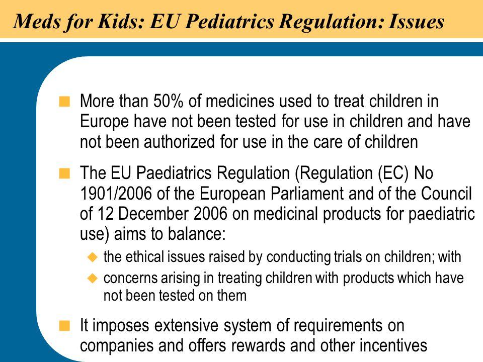 Meds for Kids: EU Pediatrics Regulation: Issues