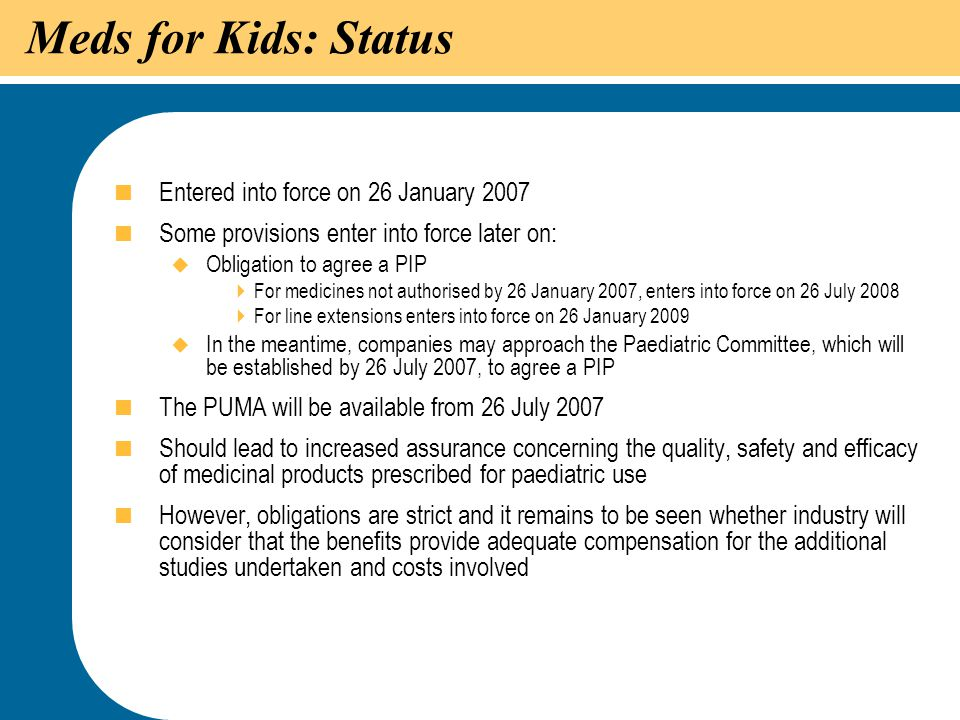 Meds for Kids: Status Entered into force on 26 January 2007