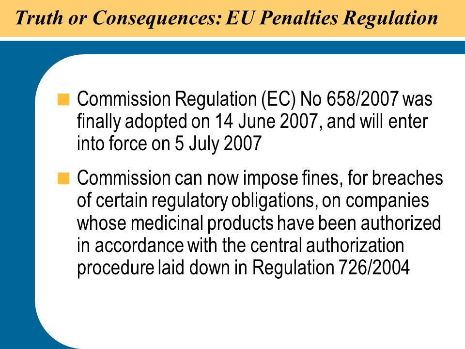 Truth or Consequences: EU Penalties Regulation