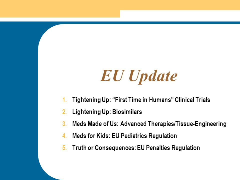 EU Update Tightening Up: First Time in Humans Clinical Trials