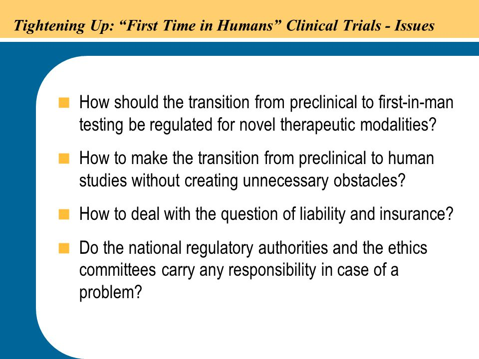 Tightening Up: First Time in Humans Clinical Trials - Issues