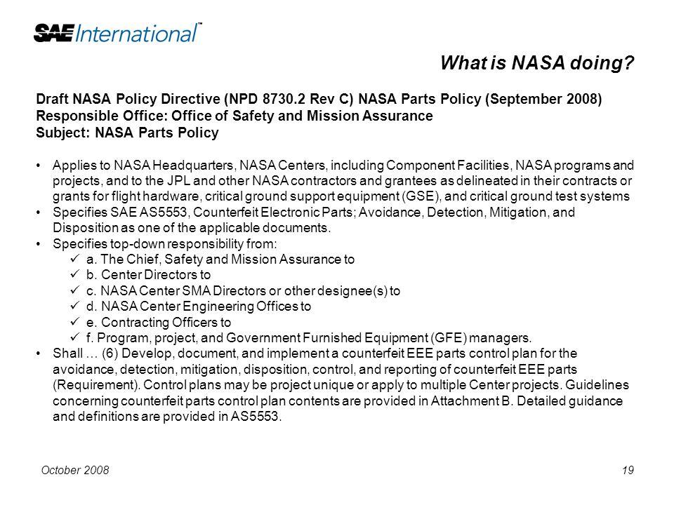 What is NASA doing Draft NASA Policy Directive (NPD 8730.2 Rev C) NASA Parts Policy (September 2008)