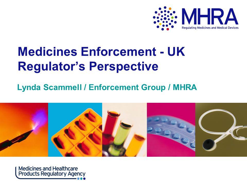 Medicines Enforcement - UK Regulator's Perspective