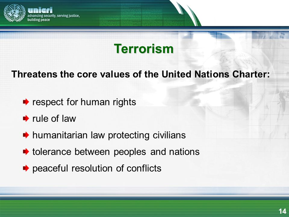 Terrorism Threatens the core values of the United Nations Charter: