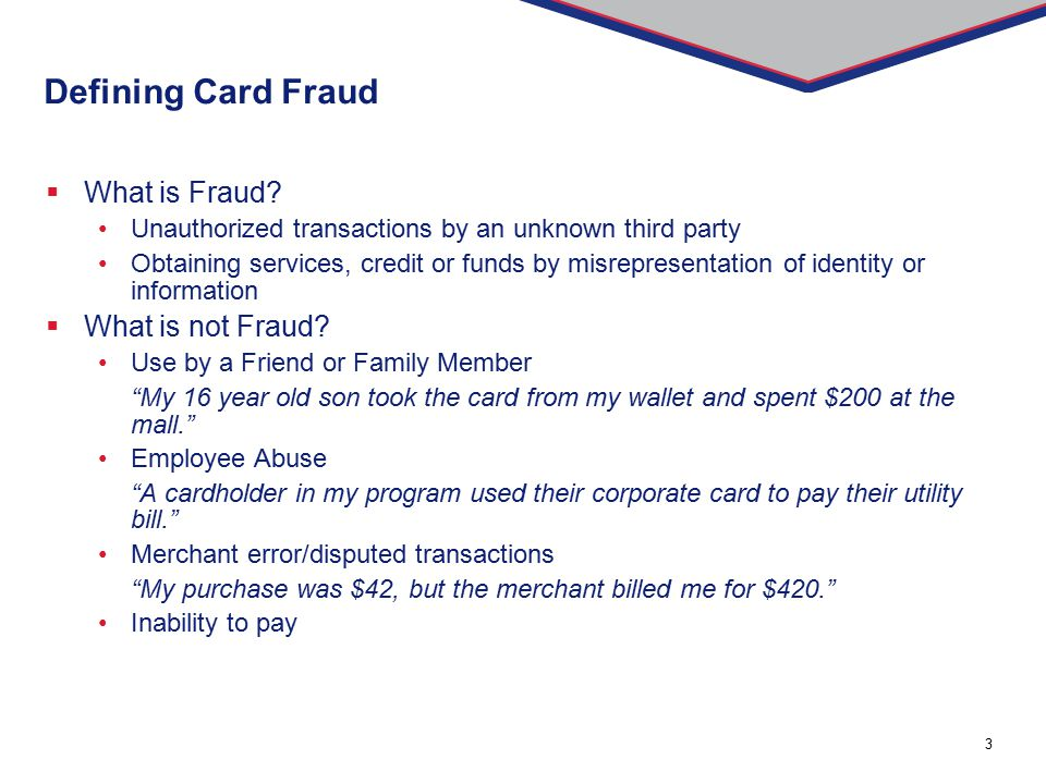 Defining Card Fraud What is Fraud What is not Fraud