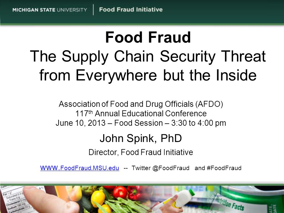 Food Fraud The Supply Chain Security Threat from Everywhere but the Inside