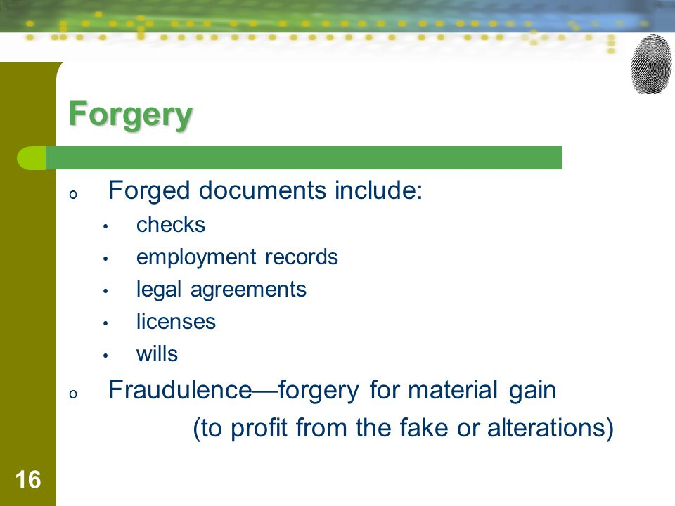 Forgery Forged documents include: