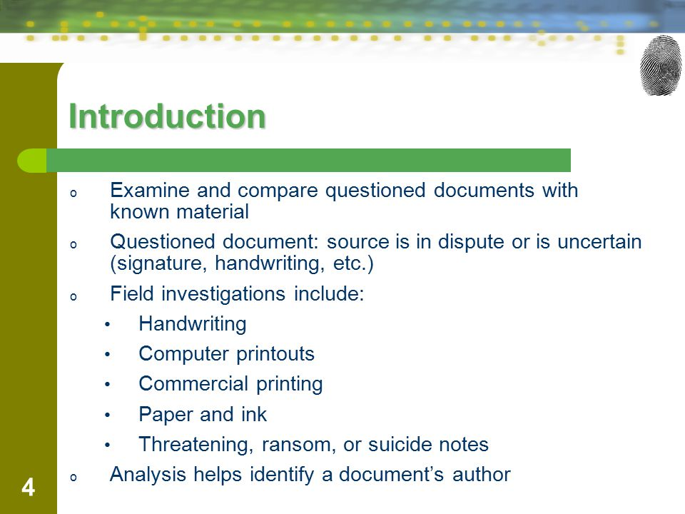 Introduction Examine and compare questioned documents with known material.