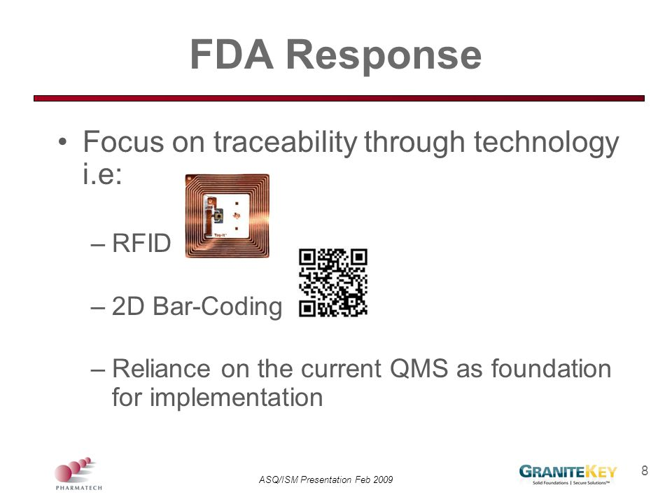 FDA Response Focus on traceability through technology i.e: RFID