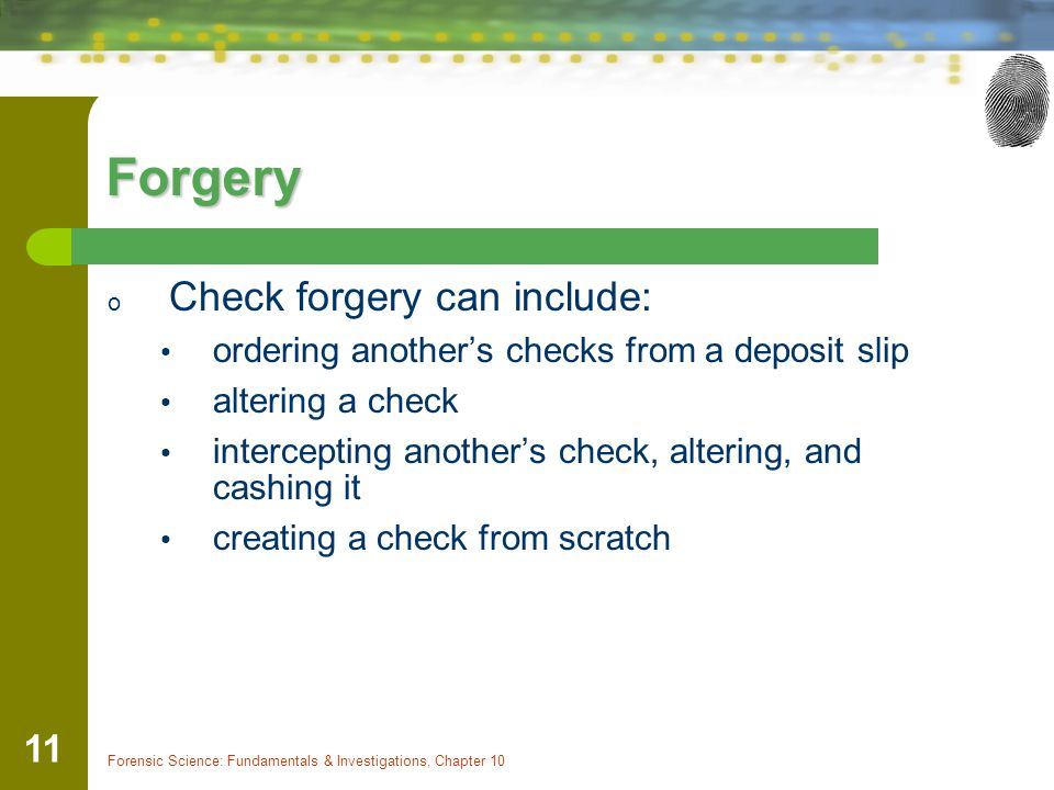 Forgery Check forgery can include: