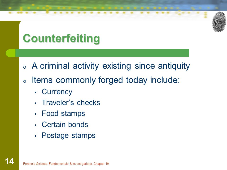 Counterfeiting A criminal activity existing since antiquity