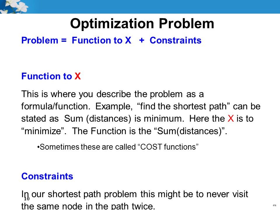 Optimization Problem Problem = Function to X + Constraints