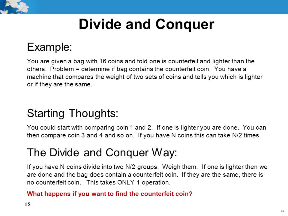 Divide and Conquer Example: Starting Thoughts: