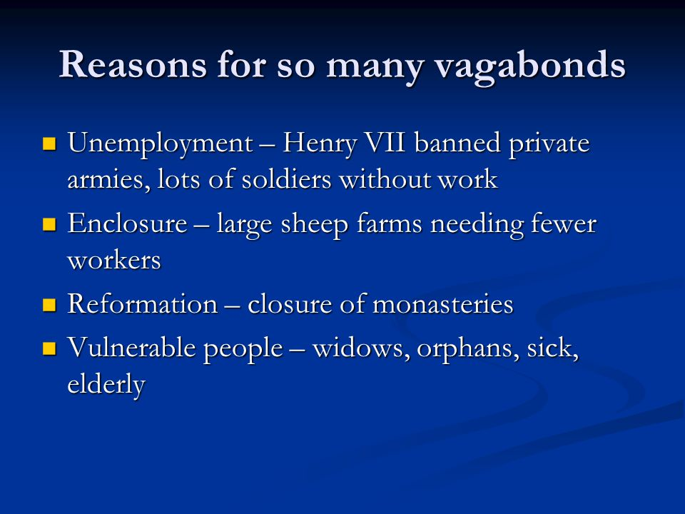 Reasons for so many vagabonds