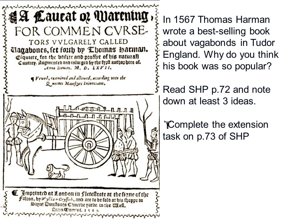 In 1567 Thomas Harman wrote a best-selling book about vagabonds in Tudor England. Why do you think his book was so popular