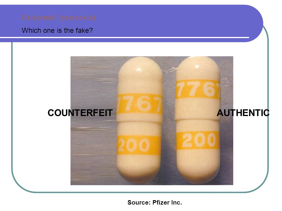 COUNTERFEIT AUTHENTIC Celebrex® (celecoxib) Which one is the fake