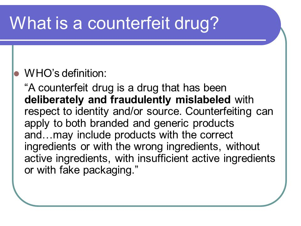 What is a counterfeit drug