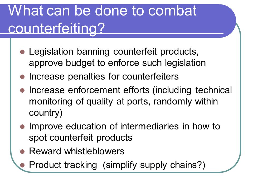 What can be done to combat counterfeiting