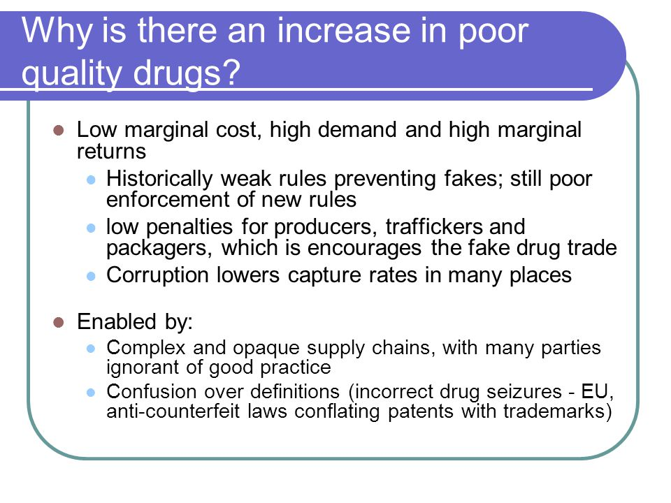 Why is there an increase in poor quality drugs