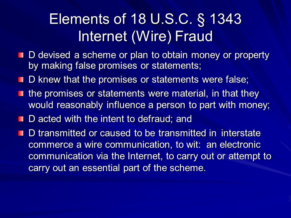 Elements of 18 U.S.C. § 1343 Internet (Wire) Fraud