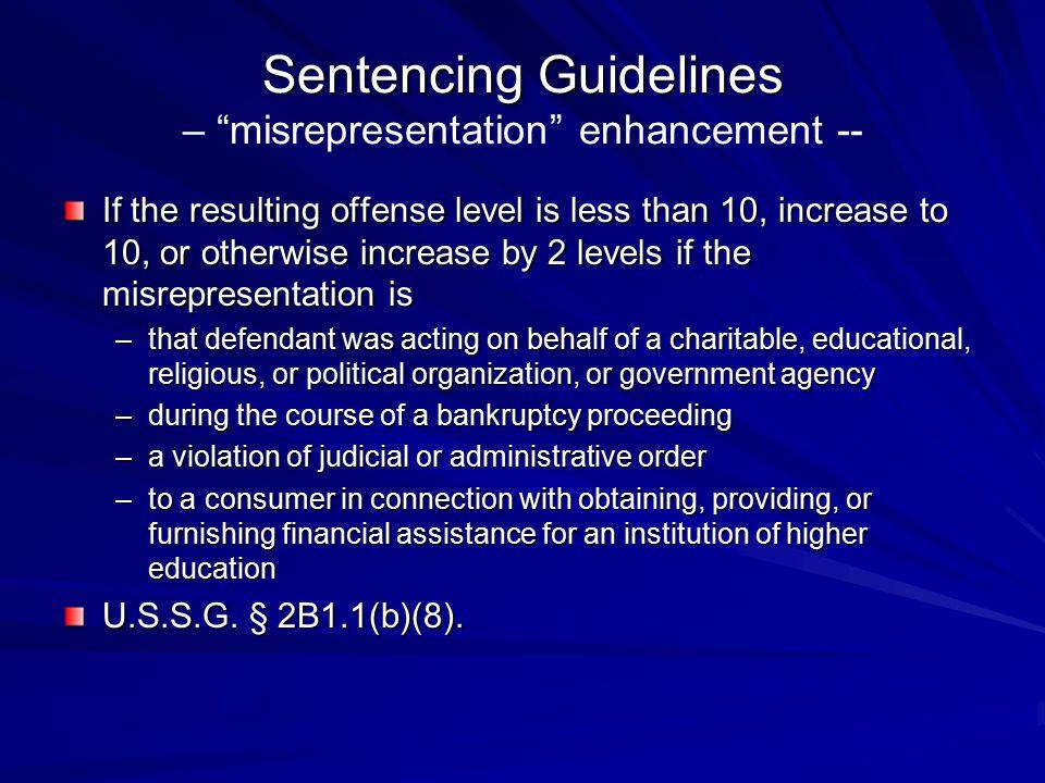 Sentencing Guidelines – misrepresentation enhancement --