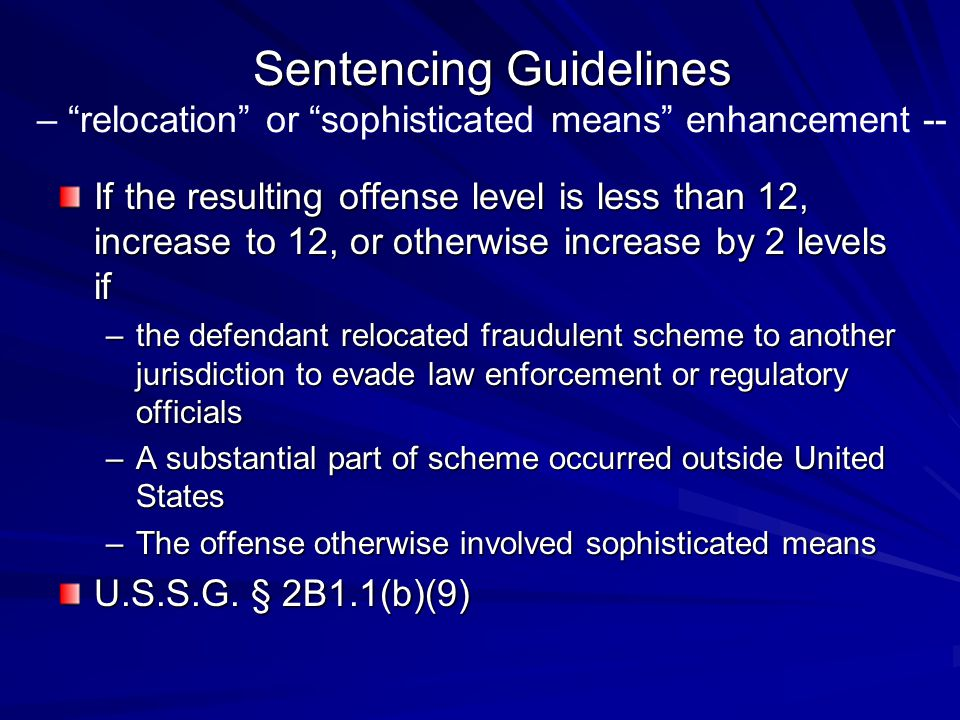 Sentencing Guidelines – relocation or sophisticated means enhancement --