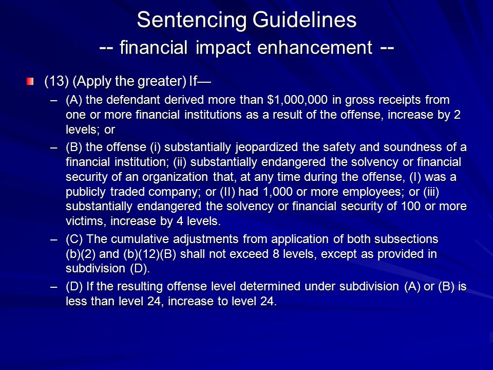 Sentencing Guidelines -- financial impact enhancement --