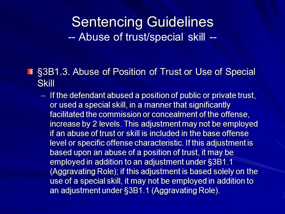Sentencing Guidelines -- Abuse of trust/special skill --