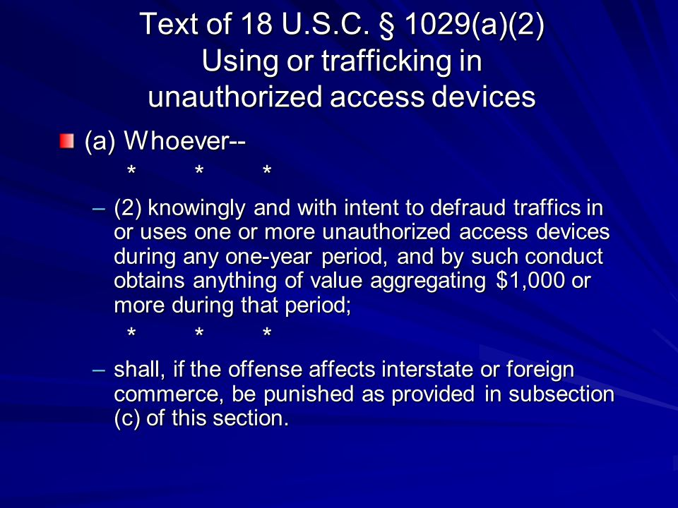 Text of 18 U.S.C. § 1029(a)(2) Using or trafficking in unauthorized access devices