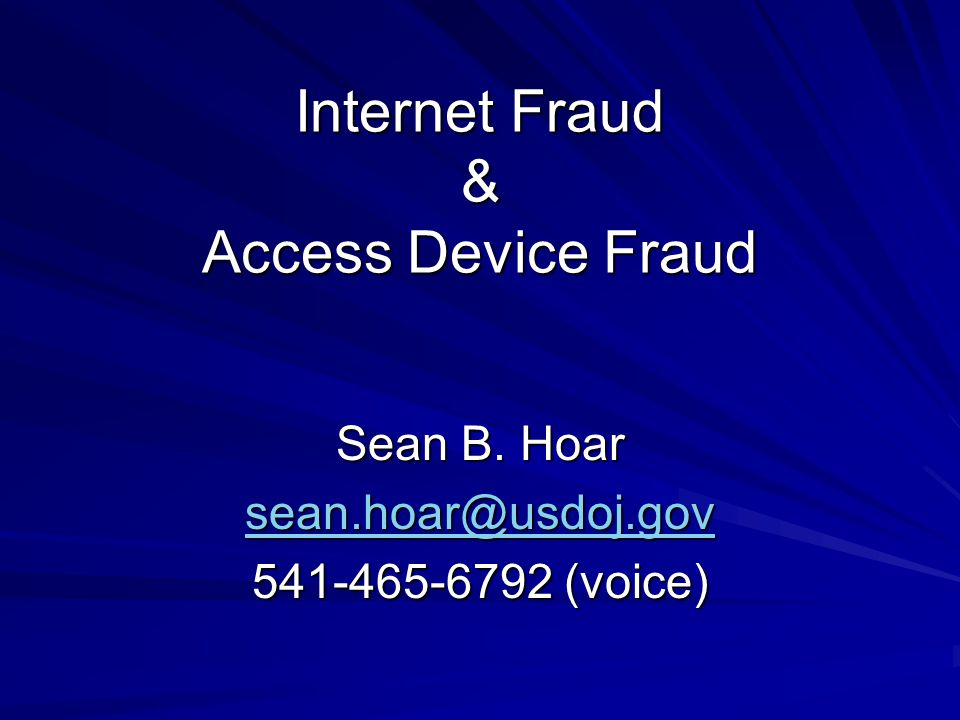 Internet Fraud & Access Device Fraud