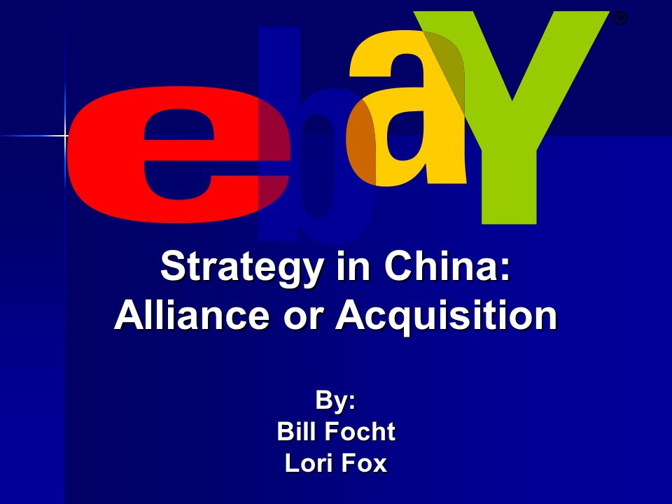 ebays strategy in china alliance or acquisition essay
