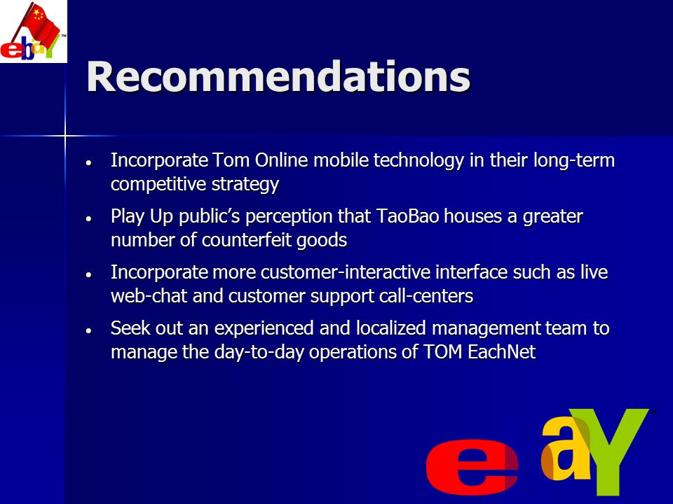 Recommendations Incorporate Tom Online mobile technology in their long-term competitive strategy.