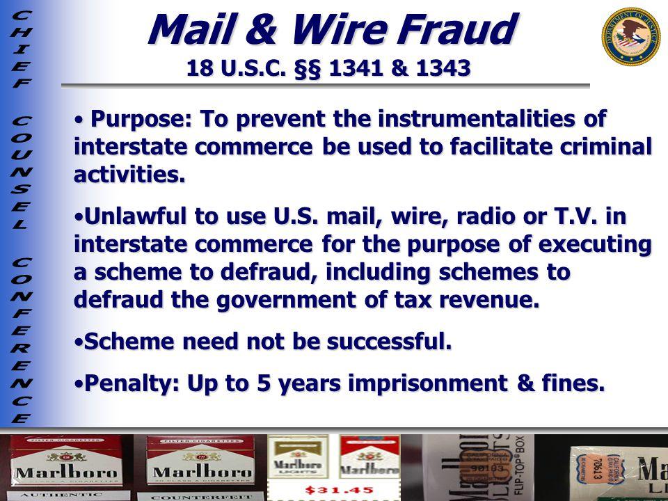 Mail & Wire Fraud 18 U.S.C. §§ 1341 & 1343.