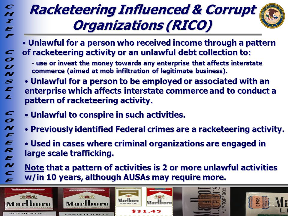 Racketeering Influenced & Corrupt Organizations (RICO)