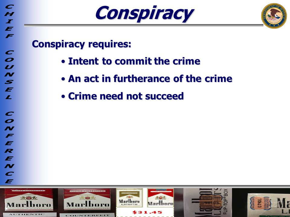 Conspiracy Conspiracy requires: Intent to commit the crime