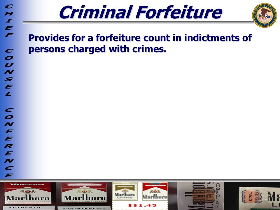 Criminal Forfeiture Provides for a forfeiture count in indictments of persons charged with crimes.
