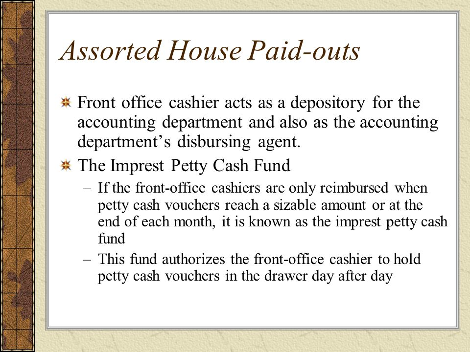 Assorted House Paid-outs
