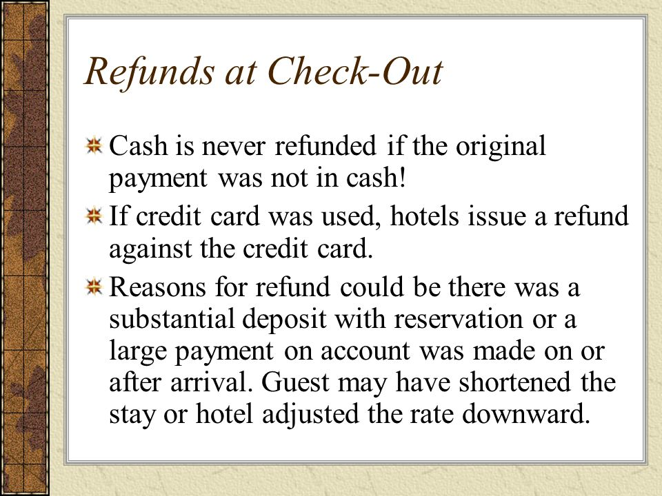 Refunds At Check Out Cash Is Never Refunded If The Original Payment Was Not In