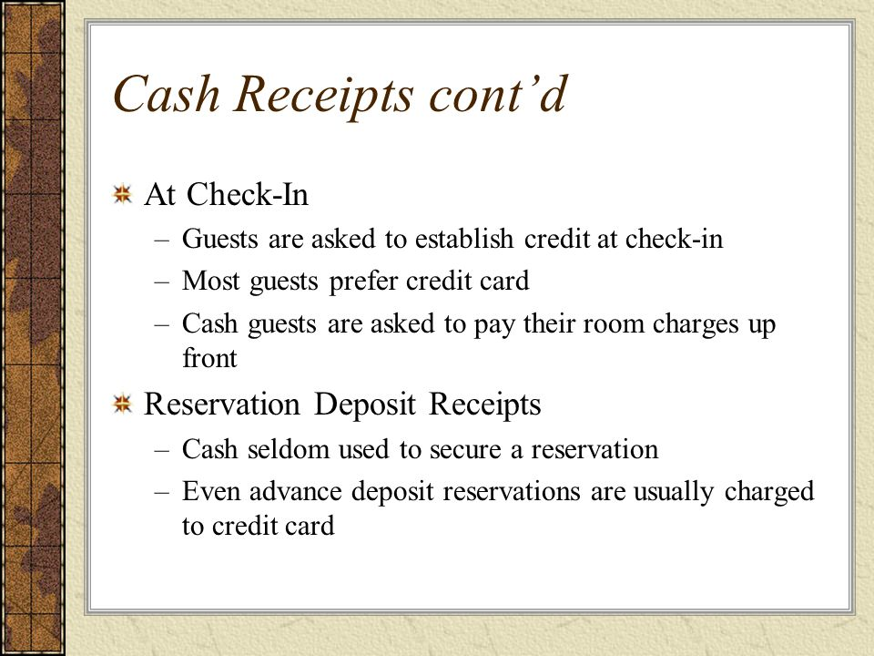Cash Receipts cont'd At Check-In Reservation Deposit Receipts