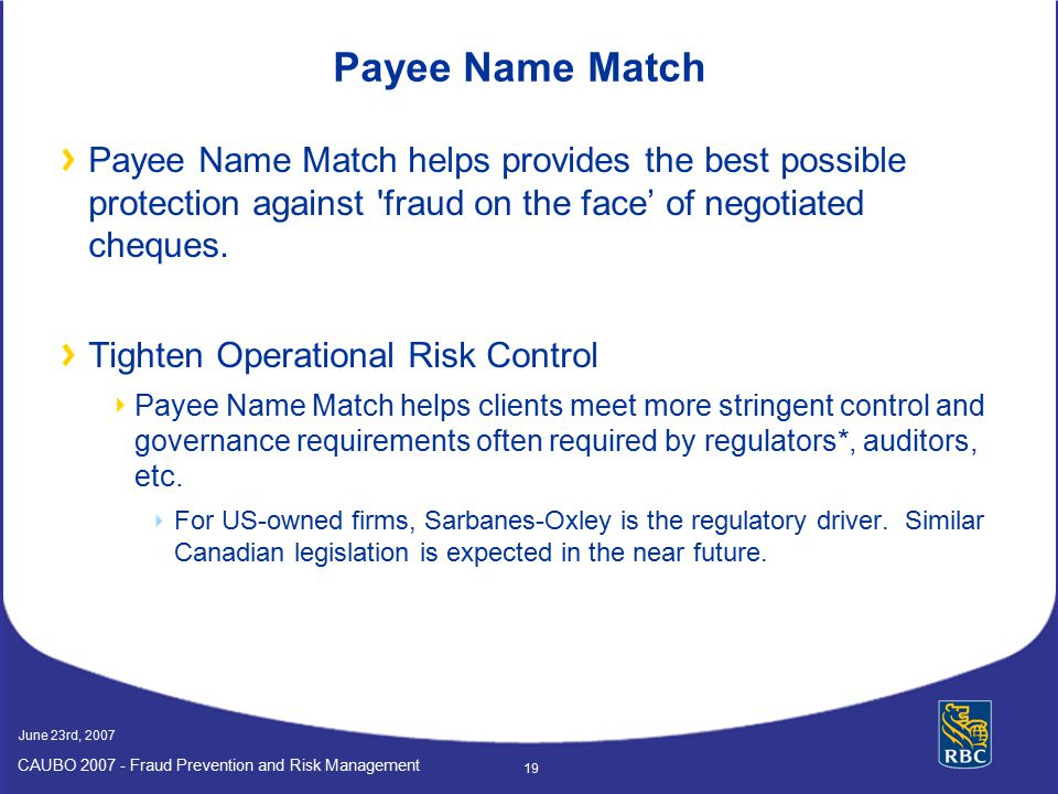 Payee Name Match Payee Name Match helps provides the best possible protection against fraud on the face' of negotiated cheques.