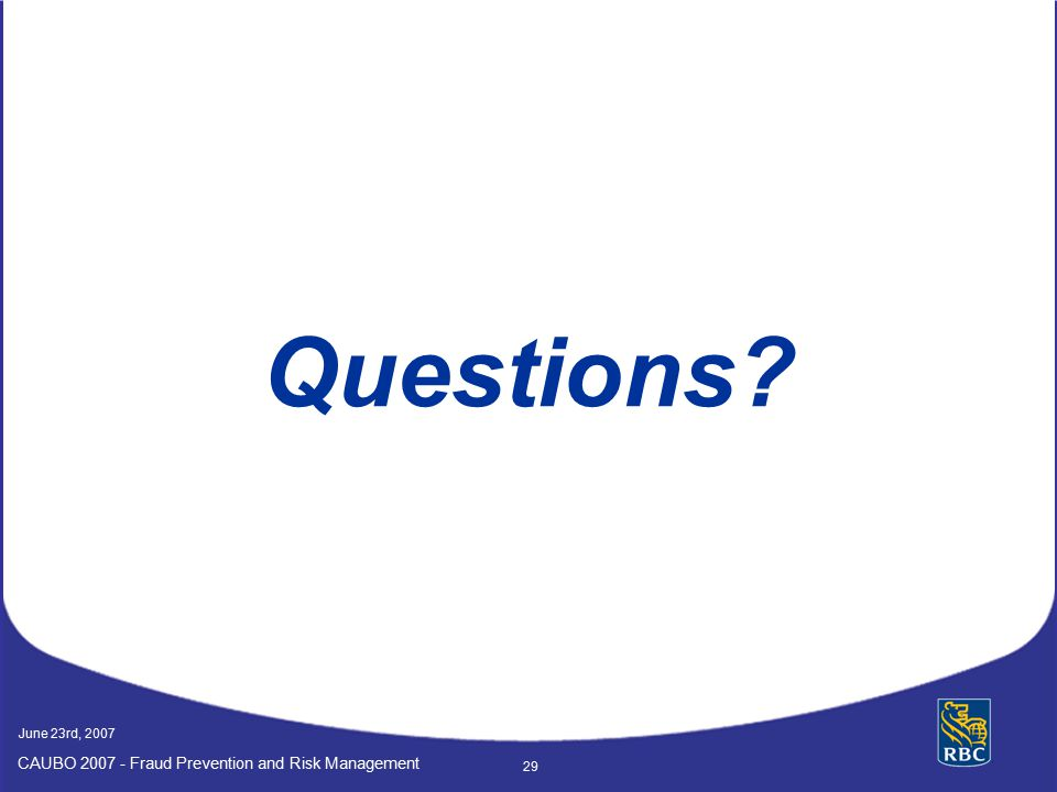 Questions CAUBO 2007 - Fraud Prevention and Risk Management