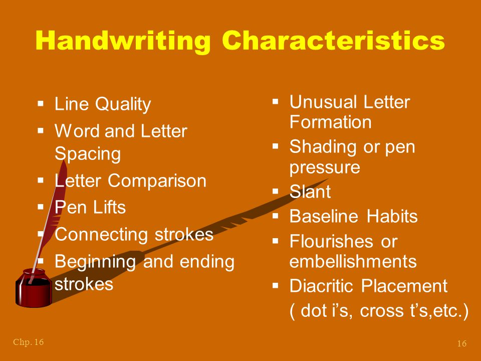 Handwriting Handwriting analysis involves two phases: