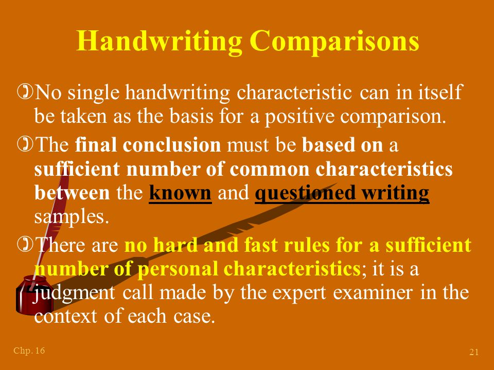 Chapter 15 Handwriting Samples. The subject should not be shown the questioned document.