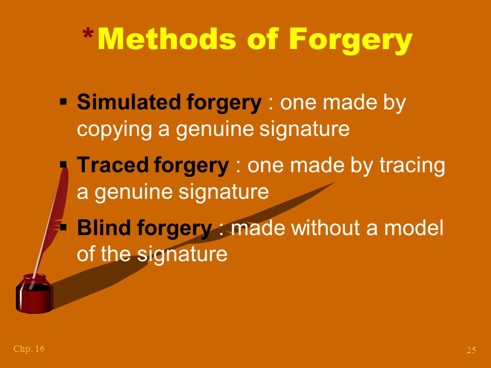 Chapter 15 SIGNATURE FORGERY Kendall/Hunt